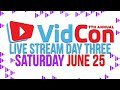 VidCon Live Day 3
