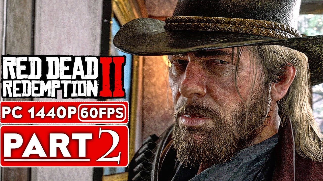 RED DEAD REDEMPTION 2 PC Gameplay Walkthrough Part 2 [1080p HD 1440P PC] - No Commentary