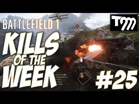 Battlefield 1 - KILLS OF THE WEEK #25