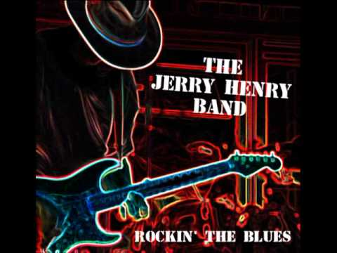 """""""Closing Time Blues"""" by Jerry Henry Band"""