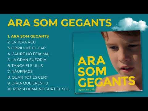 ARA SOM GEGANTS - JOAN DAUSÀ (ÀLBUM COMPLET)