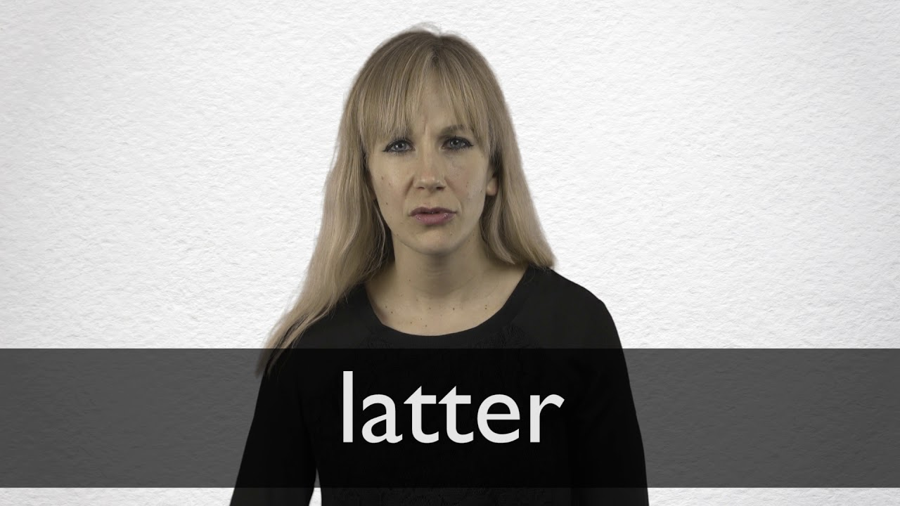 Latter definition and meaning | Collins English Dictionary