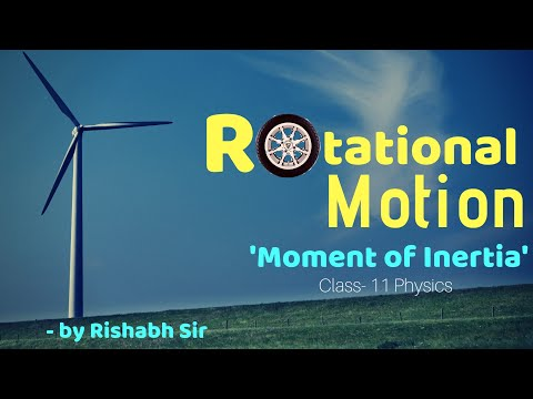 Rotational Motion   Lecture-2   Moment of Inertia   Class-11   Rishabh Sir