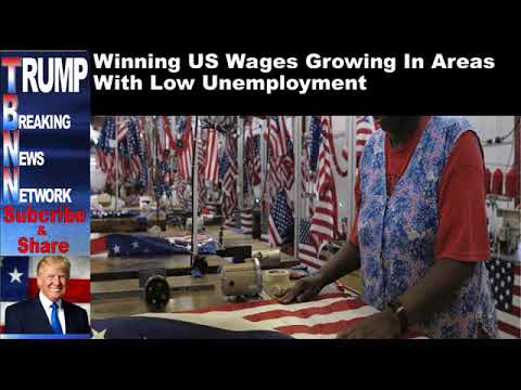 Winning US Wages Growing In Areas With Low Unemployment
