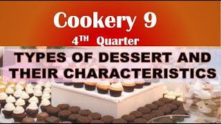 LM COOKERY 9  QTR 4 LESSON 1 DIFFERENT TYPES OF DESSERT