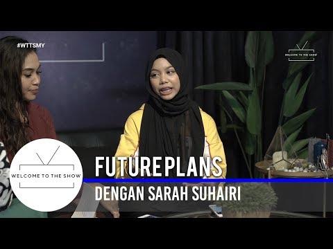 #WTTSMY   Sarah Suhairi Future Plans