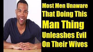 Common Habit By Men That Unknowingly Forces Faithful Wives To Stray