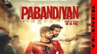PABANDIYAN || JAS GREWAL || NEW PUNJABI SONG 2017 || CROWN RECORDS