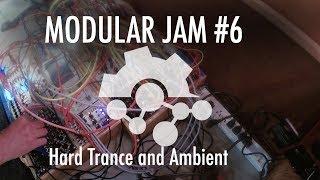 Modular Jam #6: Hard Trance and Ambient thumbnail