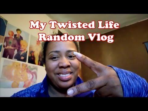 My Twisted Life Random Vlog