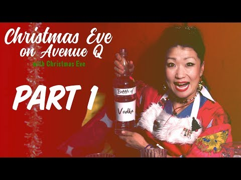 Avenue Q Christmas Eve.Christmas Eve On Avenue Q With Christmas Eve Part 1 Youtube