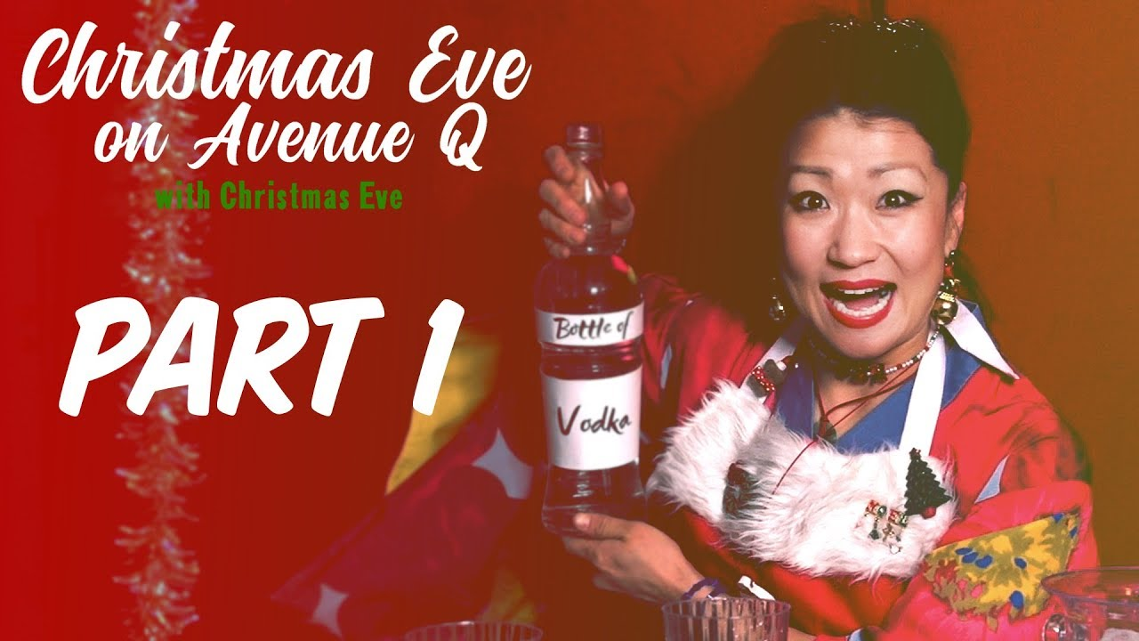 Avenue Q Christmas Eve.Christmas Eve On Avenue Q With Christmas Eve Part 1