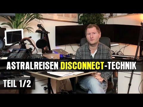 Die beste Astralreisen Disconnect-Technik (Teil 1/2)
