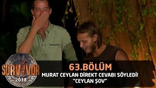 Murat Ceylan direkt cevabı söyledi! 'Ceylan şov' | 63. Bölüm | Survivor 2018 Video
