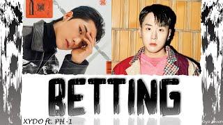 XYDO (시도) - BETTING ft. PH-1 (피에이치원) (Color Coded Lyrics Han/Rom/Eng/가사)