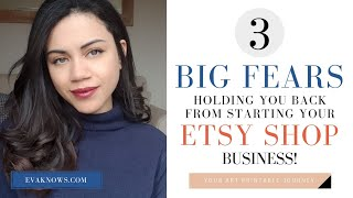Etsy Tips For Beginners: The 3 BIG FEARS Holding You Back From Starting Your Etsy Shop Business!