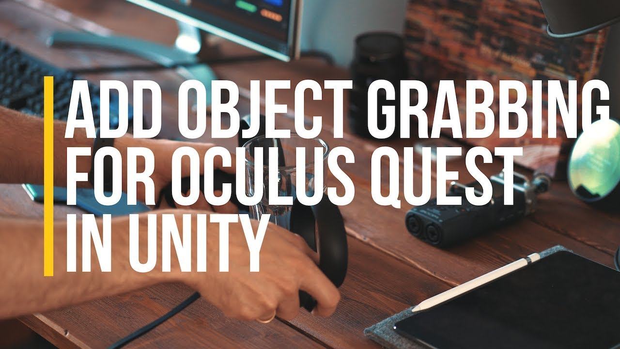 How To Add Object Grabbing for Oculus Quest in Unity
