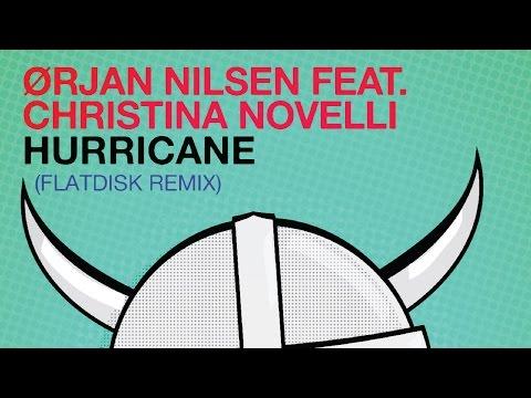 Orjan Nilsen Feat. Christina Novelli - Hurricane (Flatdisk Radio Edit)