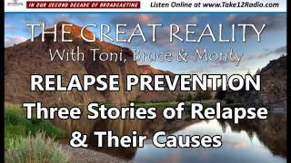 Relapse Prevention - Three Stories of Relapse & Their Causes