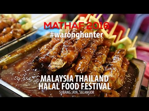 MALAYSIA THAILAND HALAL FOOD FEST (MATHAF 2016) REVIEW | WARONG HUNTER