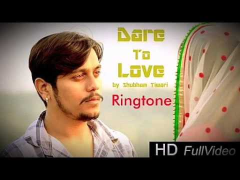 Dare to love by shubham tiwari song pagalworld | Ringtone