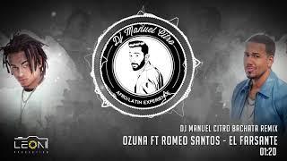 Ozuna Ft Romeo Santos El Farsante Dj Manuel Citro Bachata Remix.mp3