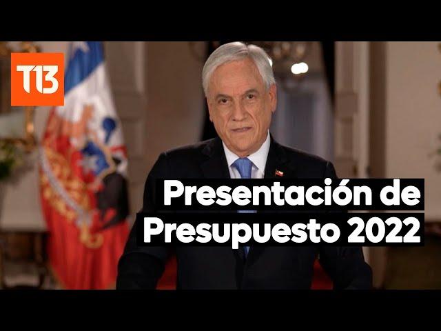 Presidente Piñera presenta Ley de Presupuesto 2022