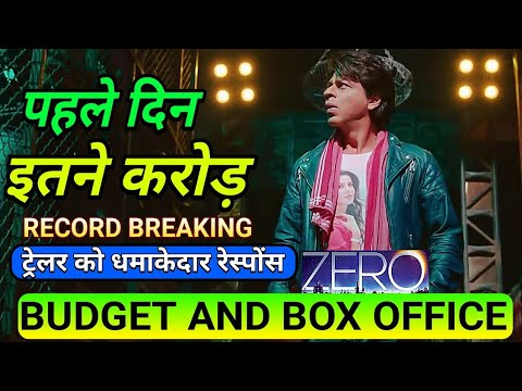 Zero Official Budget and Box office collection | Zero 1st Day Box office collection | Shahrukh khan