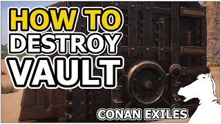 How to Destroy Vault | CONAN EXILES