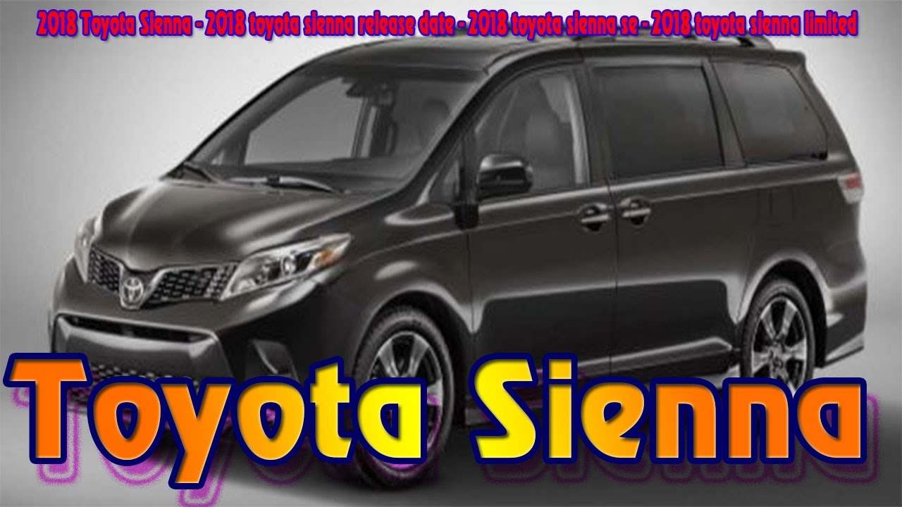 2018 Toyota Sienna Release Date Se Limited