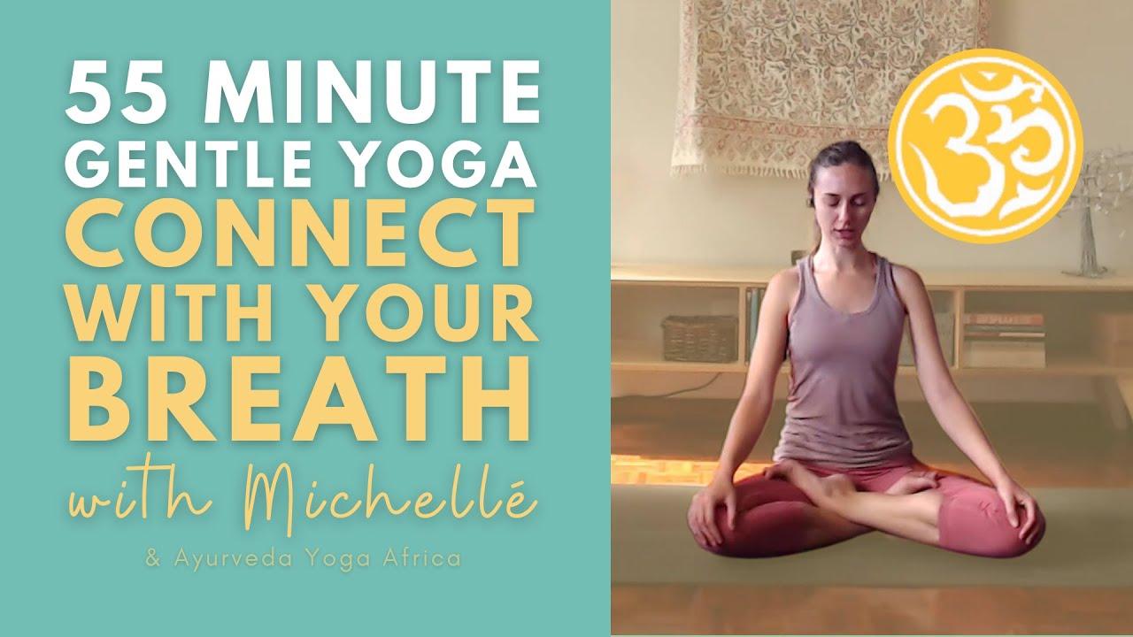 Gentle Yoga + Easy Breathing Exercises  (55 min) | Hatha Yoga Class | Ayurveda Yoga with Michellé