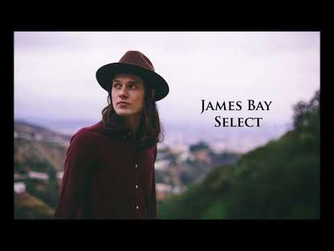 James Bay (Select)
