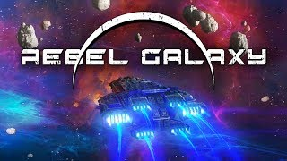 Rebel Galaxy - Shoot for the Moon