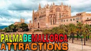 Palma de Mallorca Top Attractions 4K