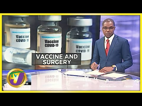 Covid-19 Vaccine & Surgery is it Safe? | TVJ News - July 7 2021