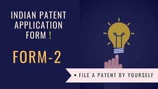 Indian Patent Application form | Form 2 | How to file a Patent in India ?