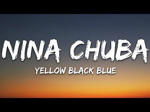 Nina Chuba - Yellow Black Blue (Lyrics)
