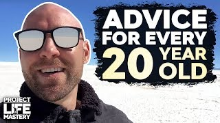 The Best Advice For Every 20 Year Old