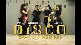DISCOWALE KHISKO ll Piyush Singhal Choreography ll Bollywood Dance