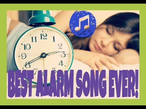 BEST ALARM SONG EVER! x