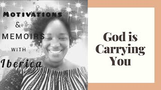 God is carrying you