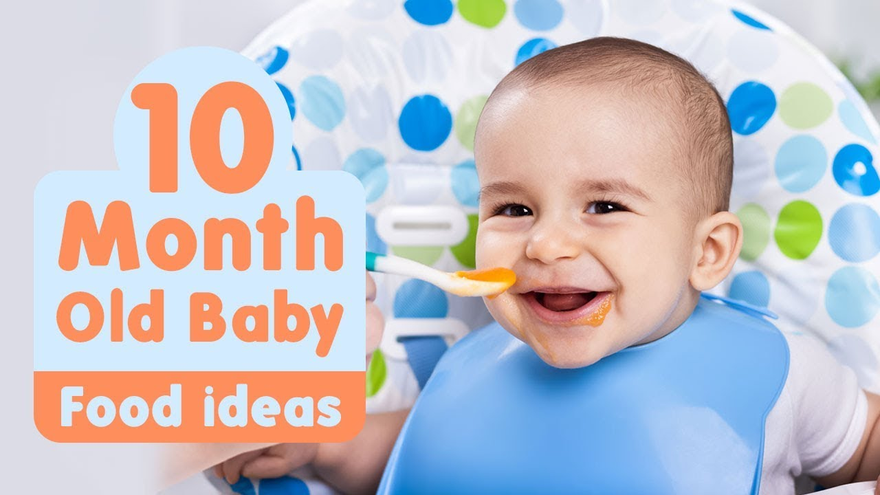 Food Ideas For 10 Month Old Baby