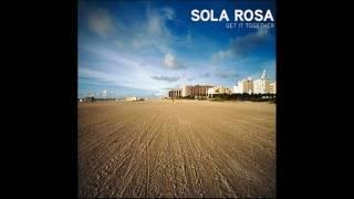 Sola Rosa - Love Alone