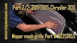 Part 2/2: Chrysler 300 Mopar mesh grille Part # 82213053