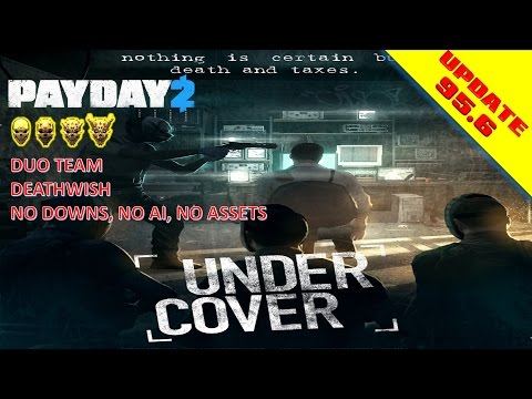 Payday 2 : Undercover Deathwish Duo No(Downs,AI,Asset) w/wat