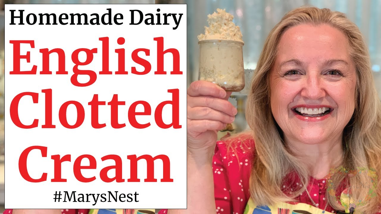 How To Make English Clotted Cream Mary S Nest