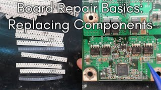 Board Repair Basics  11   Finding replacement components