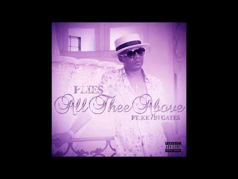 Plies ft. Kevin Gates - All Thee Above (slowed)