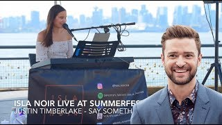 Justin Timberlake  - Say Something (Isla Noir live at Summerfest)