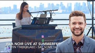 Justin Timberlake  - Say Something (Isla Noir live at Summerfest)